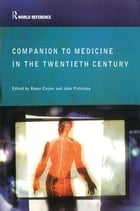 Companion to Medicine in the Twentieth Century
