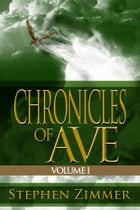 Chronicles of Ave: Volume 1 by Stephen Zimmer