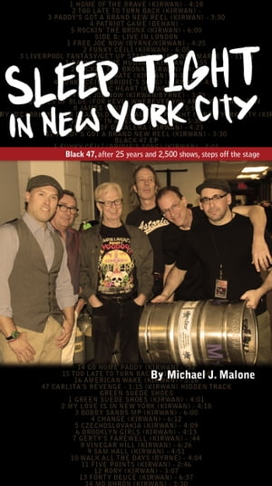 Sleep Tight in New York City: Black 47, After 25 Years and 2,500 Shows, Steps Off the Stage
