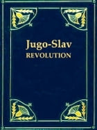 The Russian Revolution: The Jugo-Slav Movement by Alexander Petrunkevitch