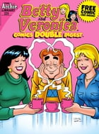 Betty & Veronica Comics Double Digest #229 by Archie Superstars