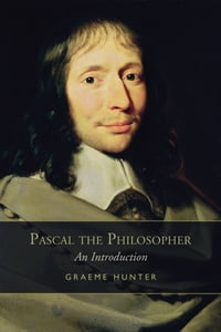 Pascal the Philosopher: An Introduction