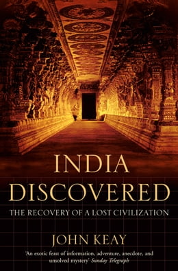 Book India Discovered: The Recovery of a Lost Civilization by John Keay