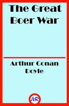 The Great Boer War (Illustrated) by Arthur Conan Doyle