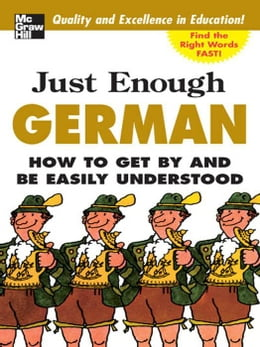 Book Just Enough German, 2nd Ed.: How To Get By and Be Easily Understood by Ellis, D.L.