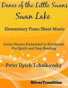 Dance of the Little Swans Elementary Piano Sheet Music by Silvertonalities