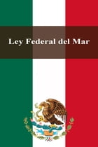 Ley Federal del Mar by Estados Unidos Mexicanos