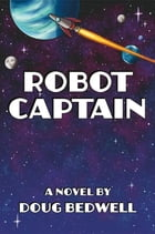 Robot Captain by Doug Bedwell