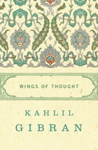 Wings of Thought by Kahlil Gibran