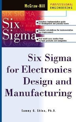 Book Six Sigma for Electronics Design and Manufacturing by Shina, Sammy