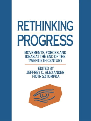 Rethinking Progress Movements,  Forces,  and Ideas at the End of the Twentieth Century