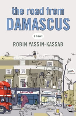 Book The Road from Damascus by Robin Yassin-Kassab