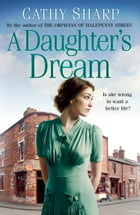 A Daughter's Dream (East End Daughters, Book 3) by Cathy Sharp