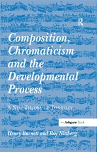 """Composition, Chromaticism and the Developmental Process """