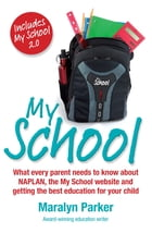 My School: What Every Parent Needs To Know by Maralyn Parker