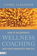How to Incorporate Wellness Coaching into Your Therapeutic Practice 947216fd-e797-45c9-af5f-59eaf74ab870