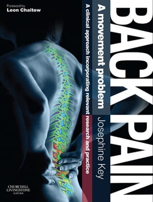 Back Pain - A Movement Problem A clinical approach incorporating relevant research and practice