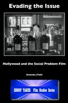 Evading the Issue: Hollywood and the Social Problem Film by Amanda J Field