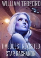 Timequest Revisited Star Rashanon by William Tedford