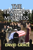 The Traitor's Mistress by David Grace