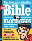The Bible for Blockheads---Revised Edition: A User-Friendly Look at the Good Book by Douglas Connelly
