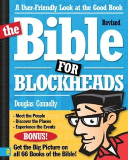 Book The Bible for Blockheads---Revised Edition: A User-Friendly Look at the Good Book by Douglas Connelly