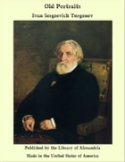 Old Portraits by Ivan Sergeevich Turgenev