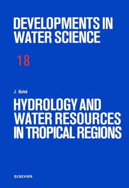 Book Hydrology and Water Resources in Tropical Regions by Balek, J.