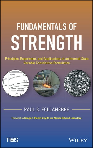 Fundamentals of Strength Principles,  Experiment,  and Applications of an Internal State Variable Constitutive Formulation
