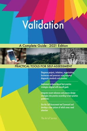 Validation A Complete Guide - 2021 Edition by Gerardus Blokdyk