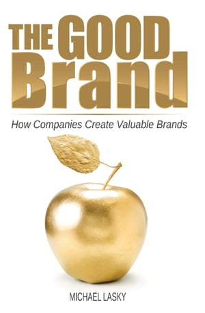 The Good Brand by Michael Lasky