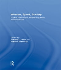 Women, Sport, Society: Further Reflections, Reaffirming Mary Wollstonecraft