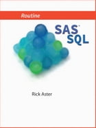 Routine SAS SQL by Rick Aster
