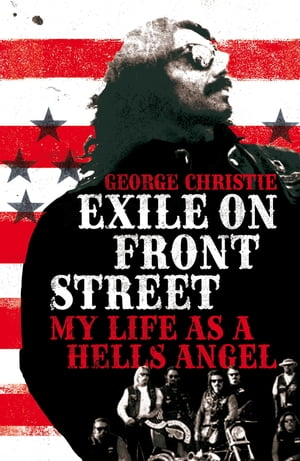 Exile on Front Street My Life as a Hells Angel