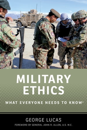 Military Ethics What Everyone Needs to Know?