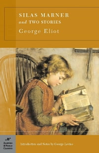 Silas Marner and Two Short Stories (Barnes & Noble Classics Series)