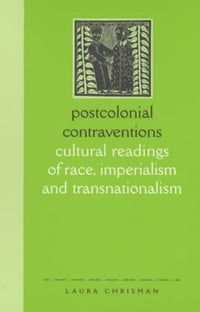 Postcolonial Contraventions: Cultural Readings of Race, Imperialism and Transnationalism