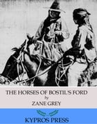 The Horses of Bostil's Ford by Zane Grey