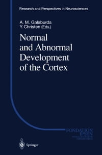Normal and Abnormal Development of the Cortex