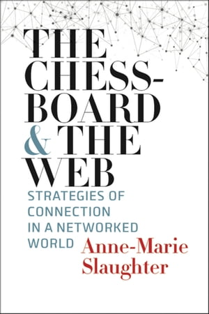 The Chessboard and the Web Strategies of Connection in a Networked World