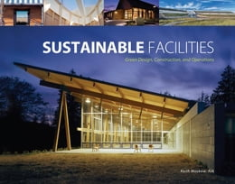 Book Sustainable Facilities: Green Design, Construction, and Operations by Moskow, Keith