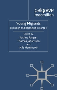 Young Migrants: Exclusion and Belonging in Europe