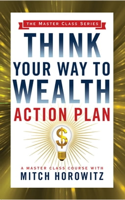 Think Your Way to Wealth Action Plan (Master Class Series)
