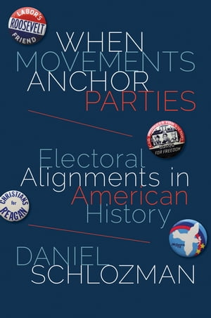 When Movements Anchor Parties Electoral Alignments in American History