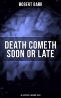 9788075831828 - Robert Barr: DEATH COMETH SOON OR LATE: 35+ Mystery & Revenge Tales - Kniha