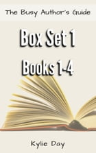 The Busy Author's Guide Box Set 1: Books 1-4 by Kylie Day