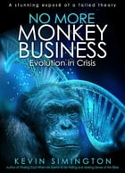 No More Monkey Business: Evolution In Crisis