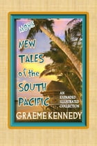 More New Tales of the South Pacific: Combined, Expanded, Illustrated Edition