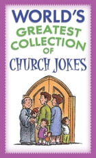 World's Greatest Collection of Church Jokes by Barbour Publishing
