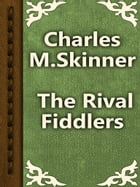 The Rival Fiddlers by Charles M. Skinner
